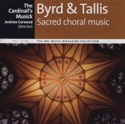 Byrd & Tallis: Sacred Choral Music by Byrd ,   Tallis ;   The Cardinall's Musick ,   Andrew Carwood