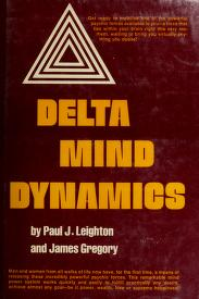 Cover of: Delta mind dynamics | Paul J. Leighton