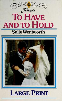 Cover of: To Have and to Hold | Sally Wentworth