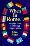 Cover of: When in Rome--: a business guide to cultures & customs in 12 European nations